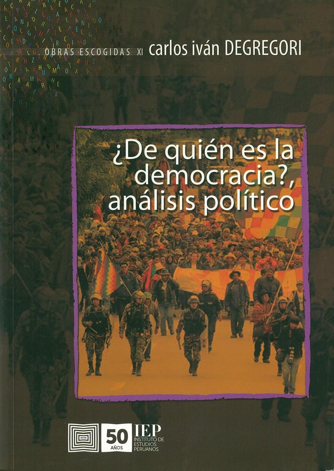 ¿De quién es la democracia?, análisis político. Obras escogidas XI