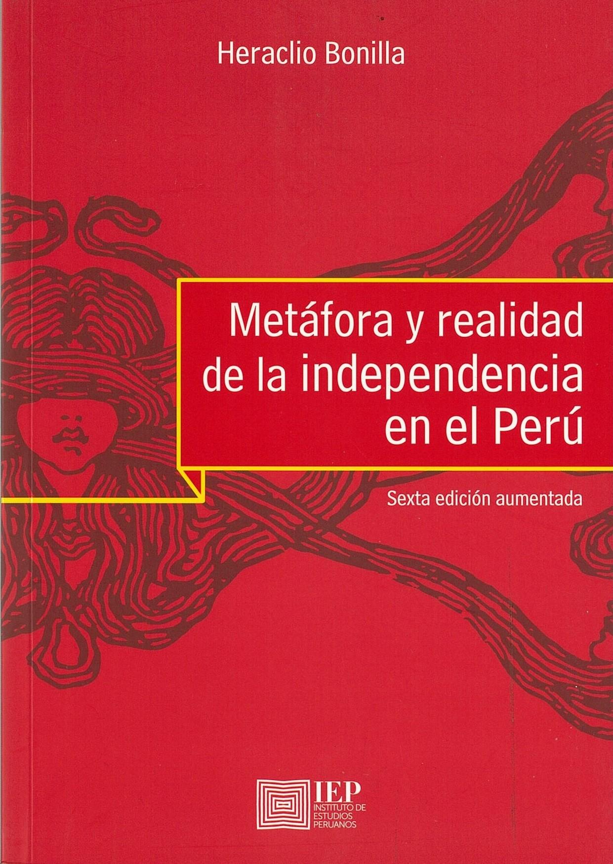 Metáfora y realidad de la Independencia  del Perú