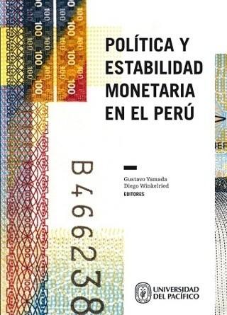 Política y estabilidad monetaria en el Perú