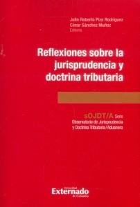Reflexiones sobre la jurisprudencia y doctrina tributaria