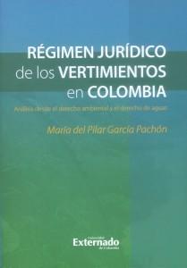 Régimen jurídico de los vertimientos en Colombia: Análisis desde el derecho ambiental y el derecho de aguas