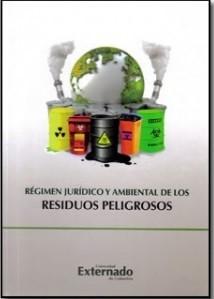 Régimen jurídico y ambiental de los residuos peligrosos