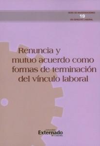 Renuncia y mutuo acuerdo como formas de terminación del vínculo laboral