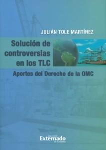 Solución de controversias en los TLC. Aportes del derecho de la OMC