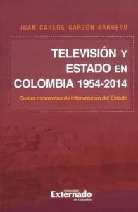 Televisión y Estado en Colombia 1954-2014.