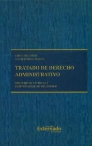 Tratado de derecho administrativo: Derecho de víctimas y responsabilidad del estado Tomo V