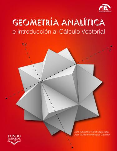 Geometría analítica e introducción al Cálculo Vectorial