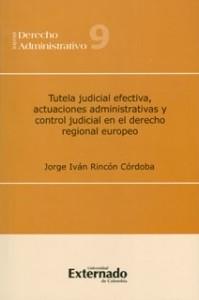 Tutela judicial efectiva, actuaciones administrativas y control judicial en el derecho regional europeo