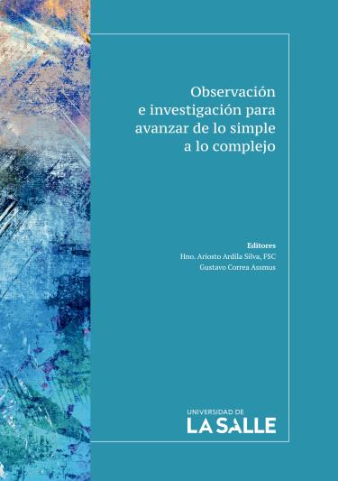 Observación e investigación para avanzar de lo simple a lo complejo