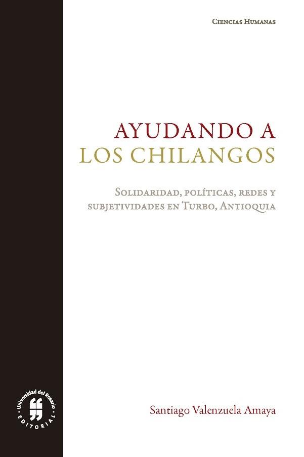 Ayudando a los chilangos. Solidaridad, políticas, redes y subjetividad en Turbo (Antioquia)
