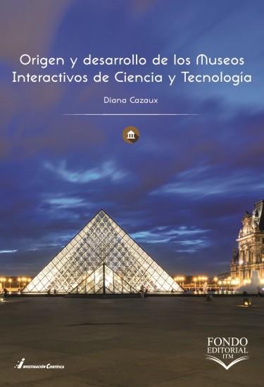 Origen y desarrollo de los museos interactivos  de ciencia y tecnología