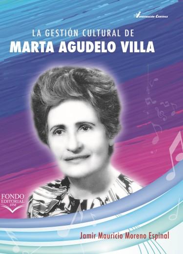 La gestión cultural de Martha Agudelo Villa