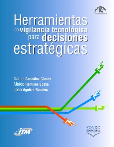 Herramientas de vigilancia tecnológica para decisiones estratégicas