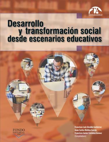 Desarrollo y transformación social desde escenarios educativos