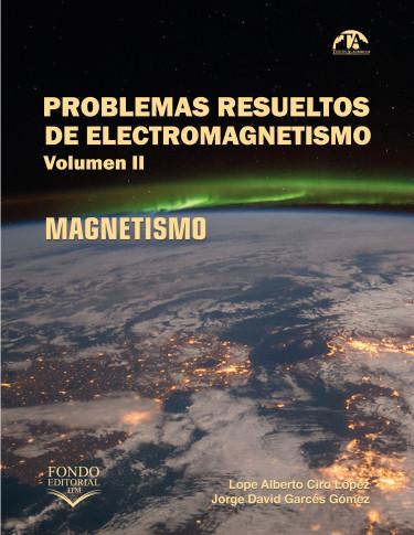 Problemas resueltos de electromagnetismo. Volumen 2