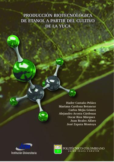 Producción biotecnológica de etanol a partir del cultivo de la yuca