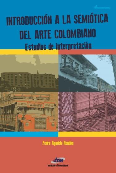 Introducción a la semiótica del arte colombiano