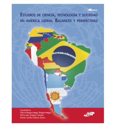 Estudios de Ciencia, Tecnología y Sociedad en América Latina