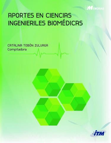 Aportes en Ciencias Ingenieriles Biomédicas