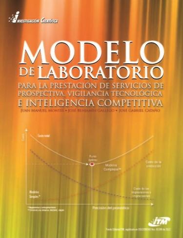 Modelo de laboratorio para la prestación de servicios de prospectiva, vigilancia tecnológica e inteligencia competitiva