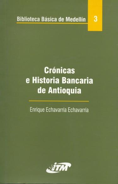 Cronicas e historia Bancaria de Antioquia. Tomo 3