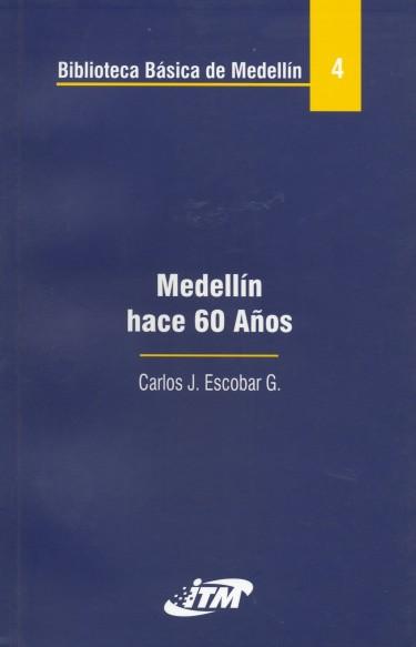 Medellín hace 60 años. Tomo 4