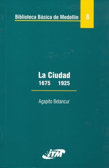 La ciudad 1675-1925. Tomo 8