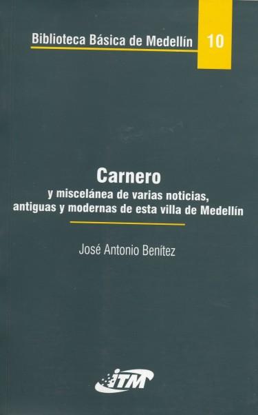 Carnero y miscelánea de varias noticias, antiguas y modernas de esta villa de Medellín. Tomo 10