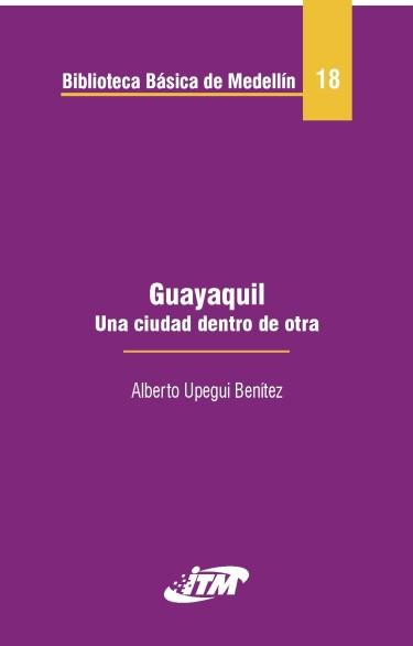 Guayaquil una ciudad dentro de otra. Tomo 18