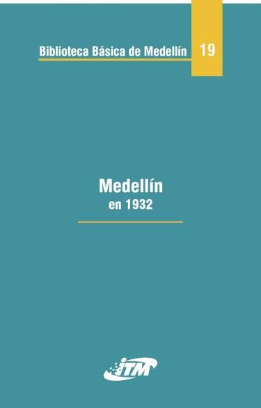 Medellín 1932. Tomo 19
