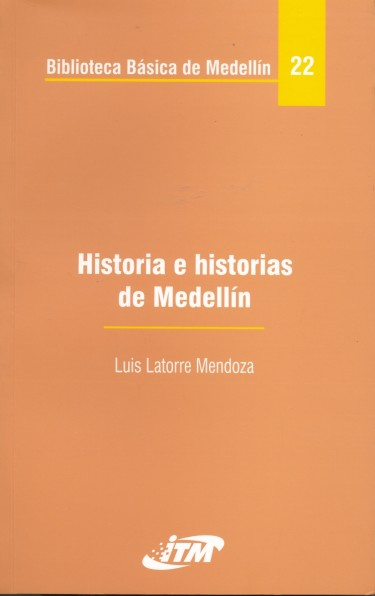 Historia e historias de Medellin. Tomo 22