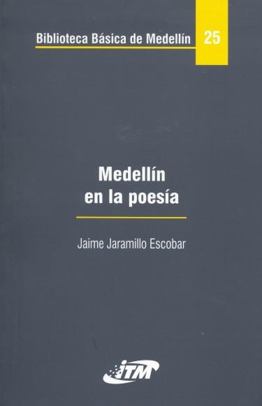 Medellín en la poesía. Tomo 25