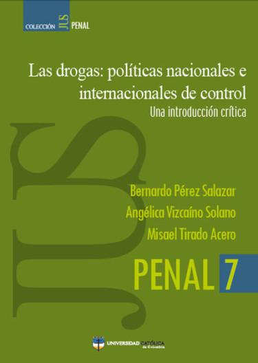Las drogas: políticas nacionales e internacionales de control.