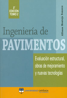 Ingeniería de Pavimentos. Tomo II. Evaluación estructural, obras de mejoramiento y nuevas tecnologías