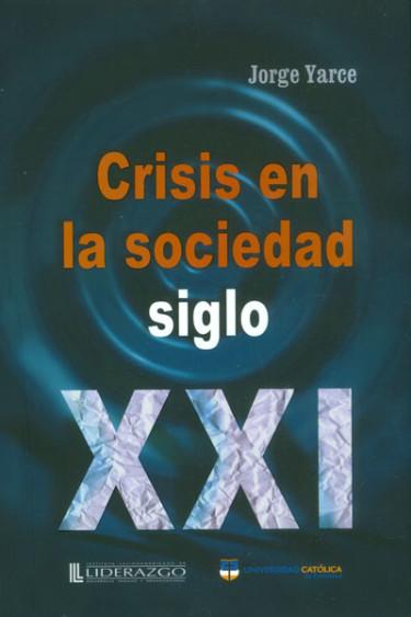 Crisis en la sociedad siglo XXI. Tendencias y temas esenciales