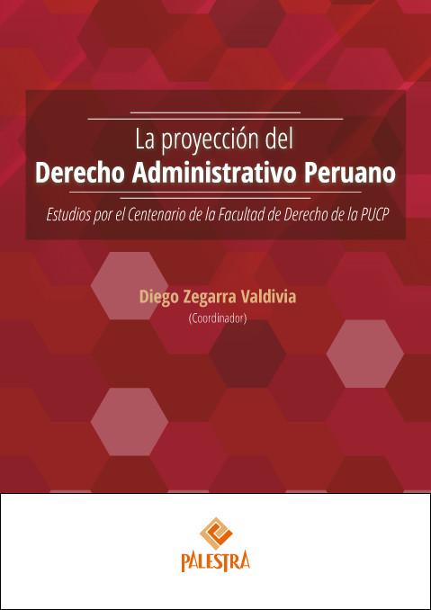 La proyección del Derecho Administrativo Peruano