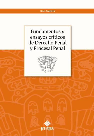 Fundamentos Y Ensayos Críticos De Derecho Penal Y Procesal Penal