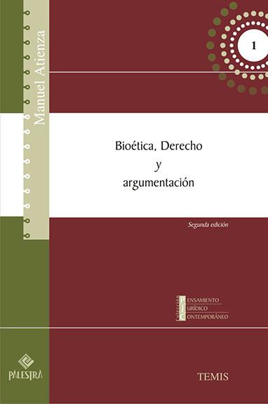 Bioetica, Derecho Y Argumentación