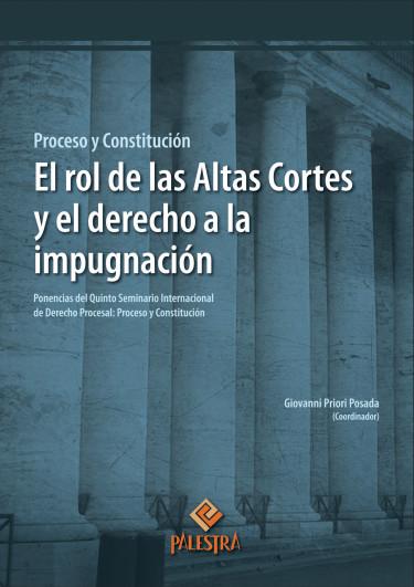 El Rol De Las Altas Cortes Y El Derecho A La Impugnación