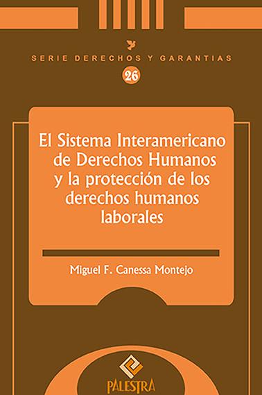 El Sistema Interamericano De Derechos Humanos Y La Proteccion De Los Derechos Humanos laborales