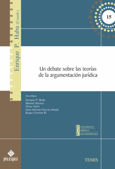 Un Debate Sobre Las Teorías De La Argumentación Jurídica