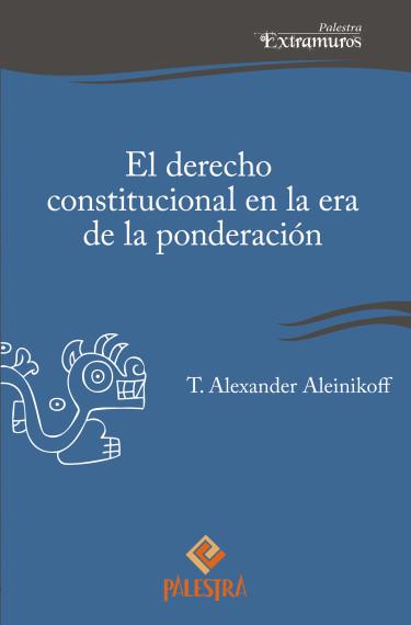 El Derecho Constitucional En La Era De La Ponderacion