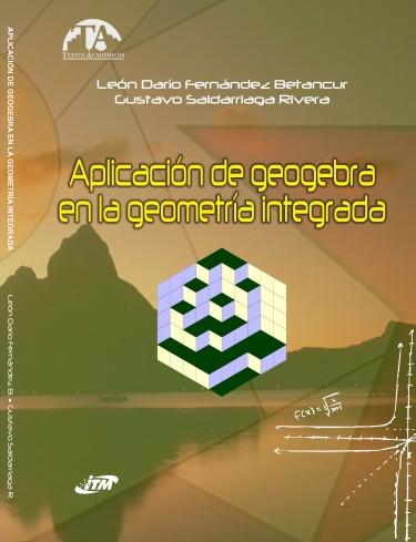Aplicación de geogebra en la geometría intregrada