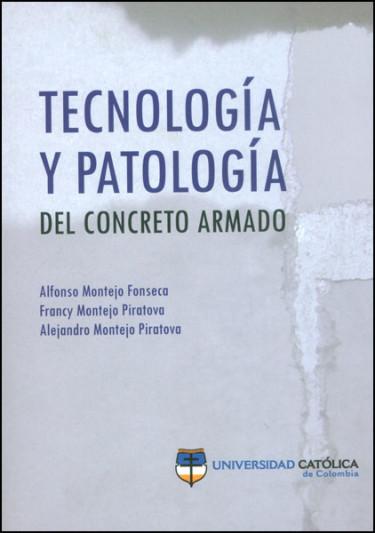 Tecnología y patología del concreto armado