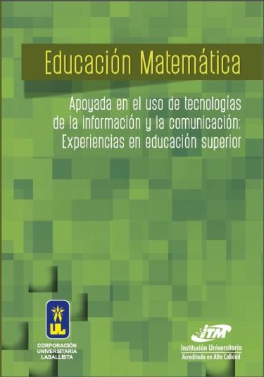 Educación matemática apoyada en el uso de las tecnologías de la información y la comunicación
