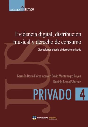 Evidencia digital, distribución musical y derecho de consumo: Discusiones desde el derecho privado