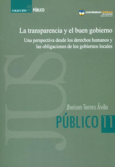 La transparencia y el buen gobierno: Una perspectiva desde los derechos humanos y las obligaciones de los gobiernos locales