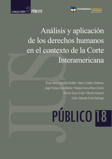 Análisis y aplicación de los derechos humanos en el contexto de la Corte Interamericana