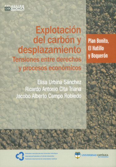 Explotación del carbón y desplazamiento. Tensiones entre derechos y procesos económicos: Plan Bonito, El Hatillo y el Boquerón