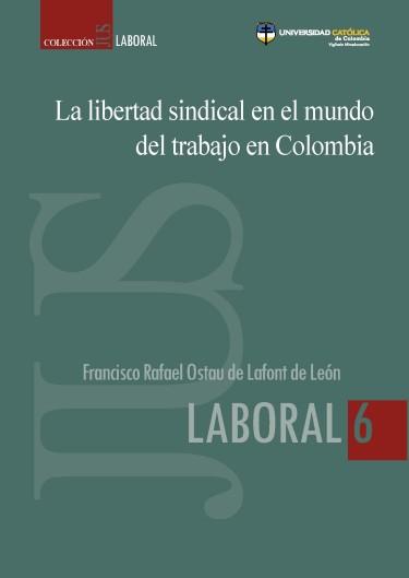 La libertad sindical en el mundo del trabajo en Colombia